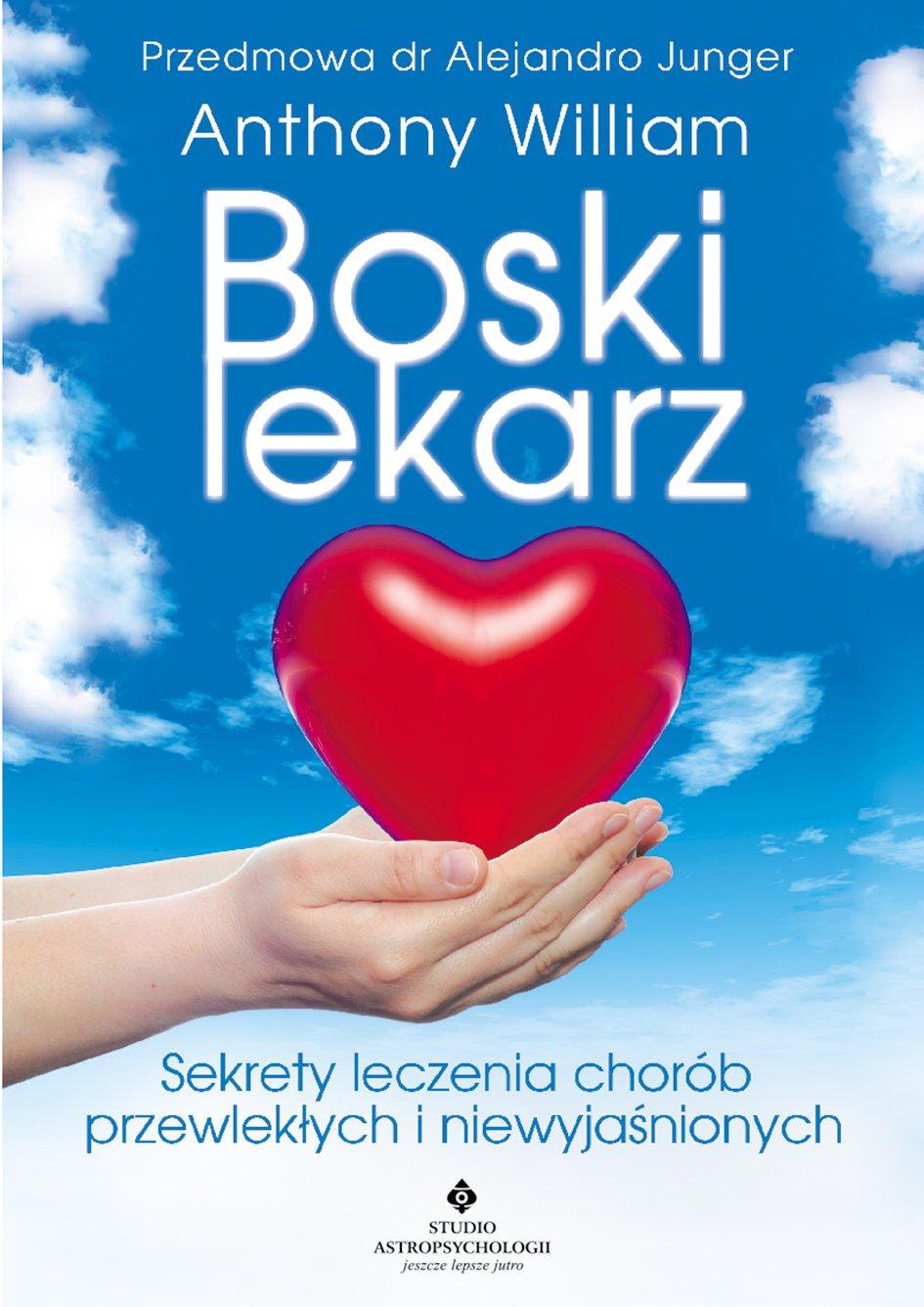 Boski lekarz. Sekrety leczenia chorób przewlekłych i niewyjaśnionych - Ebook (Książka na Kindle) do pobrania w formacie MOBI