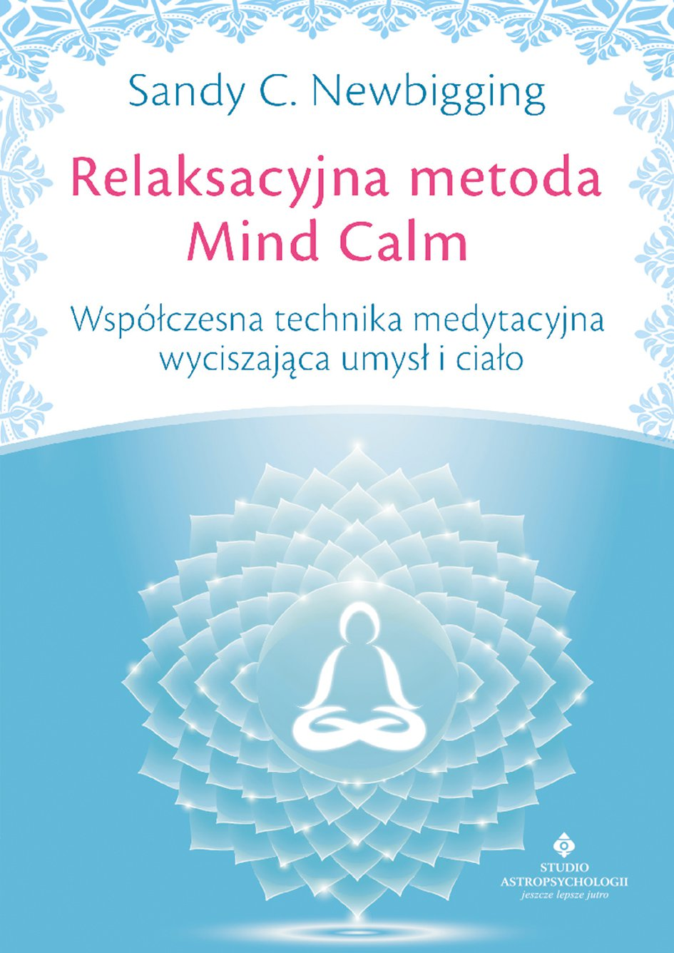 Relaksacyjna metoda Mind Calm. Współczesna technika medytacyjna wyciszająca umysł i ciało - Ebook (Książka EPUB) do pobrania w formacie EPUB