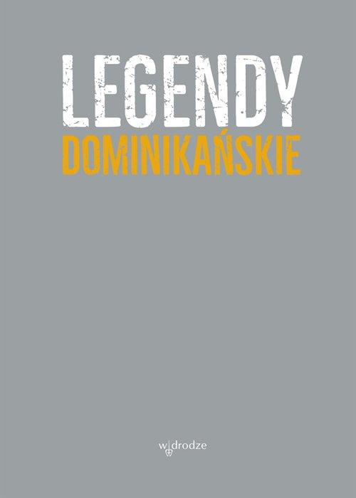 Legendy dominikańskie - Ebook (Książka PDF) do pobrania w formacie PDF