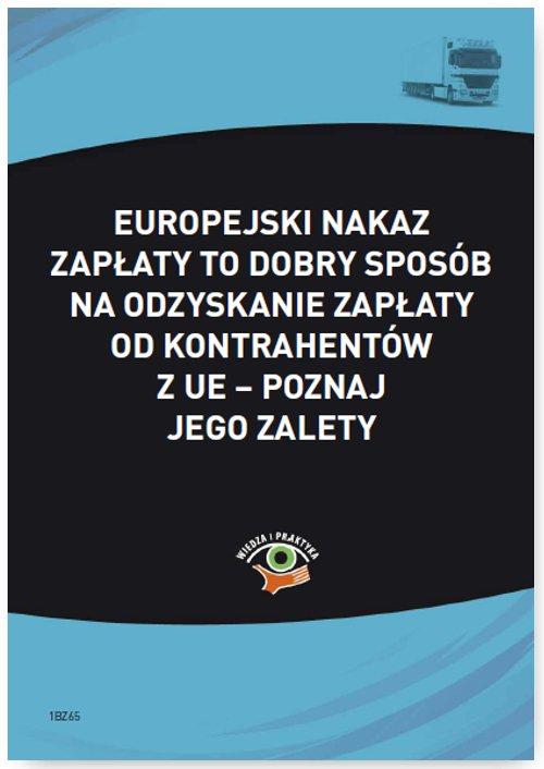Europejski nakaz zapłaty to dobry sposób na odzyskanie zapłaty od kontrahentów z UE – poznaj jego zalety - Ebook (Książka PDF) do pobrania w formacie PDF