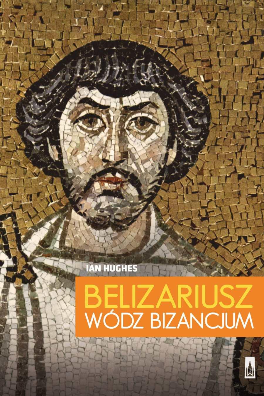 Belizariusz. Wódz Bizancjum - Ebook (Książka EPUB) do pobrania w formacie EPUB