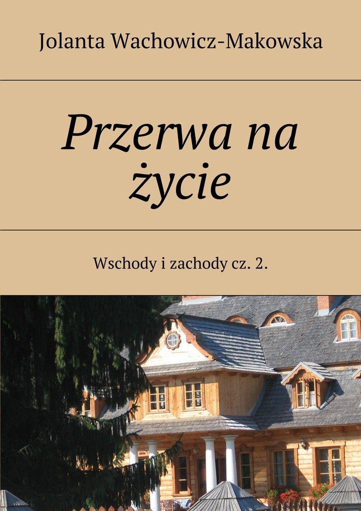 Wschody i zachody. Część II. Przerwa na życie - Ebook (Książka na Kindle) do pobrania w formacie MOBI