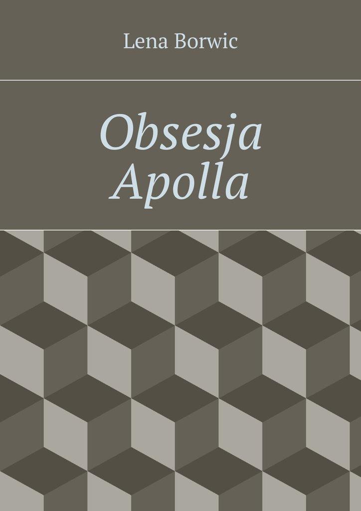 Obsesja Apolla - Ebook (Książka EPUB) do pobrania w formacie EPUB