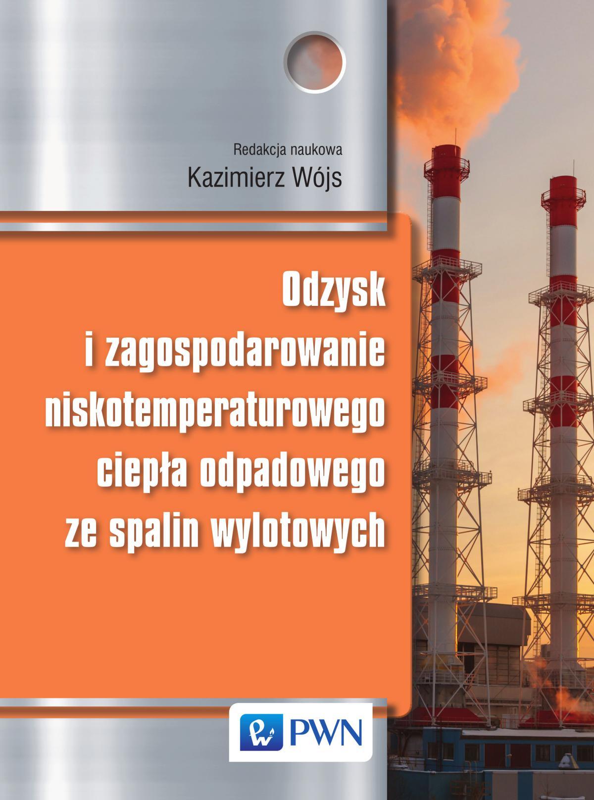 Odzysk i zagospodarowanie niskotemperaturowego ciepła odpadowego ze spalin wylotowych - Ebook (Książka EPUB) do pobrania w formacie EPUB