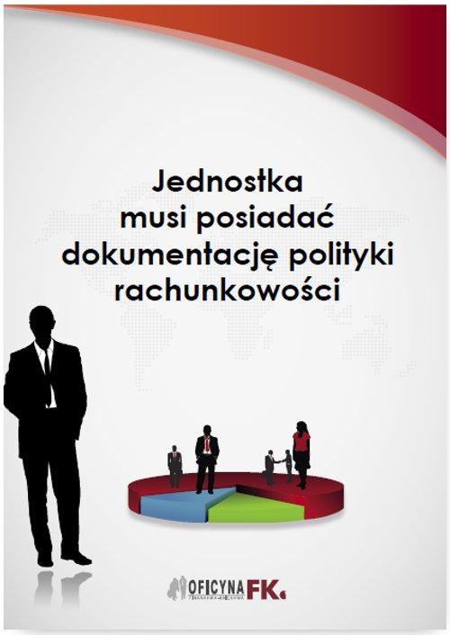 Jednostka musi posiadać dokumentację polityki rachunkowości - Ebook (Książka PDF) do pobrania w formacie PDF