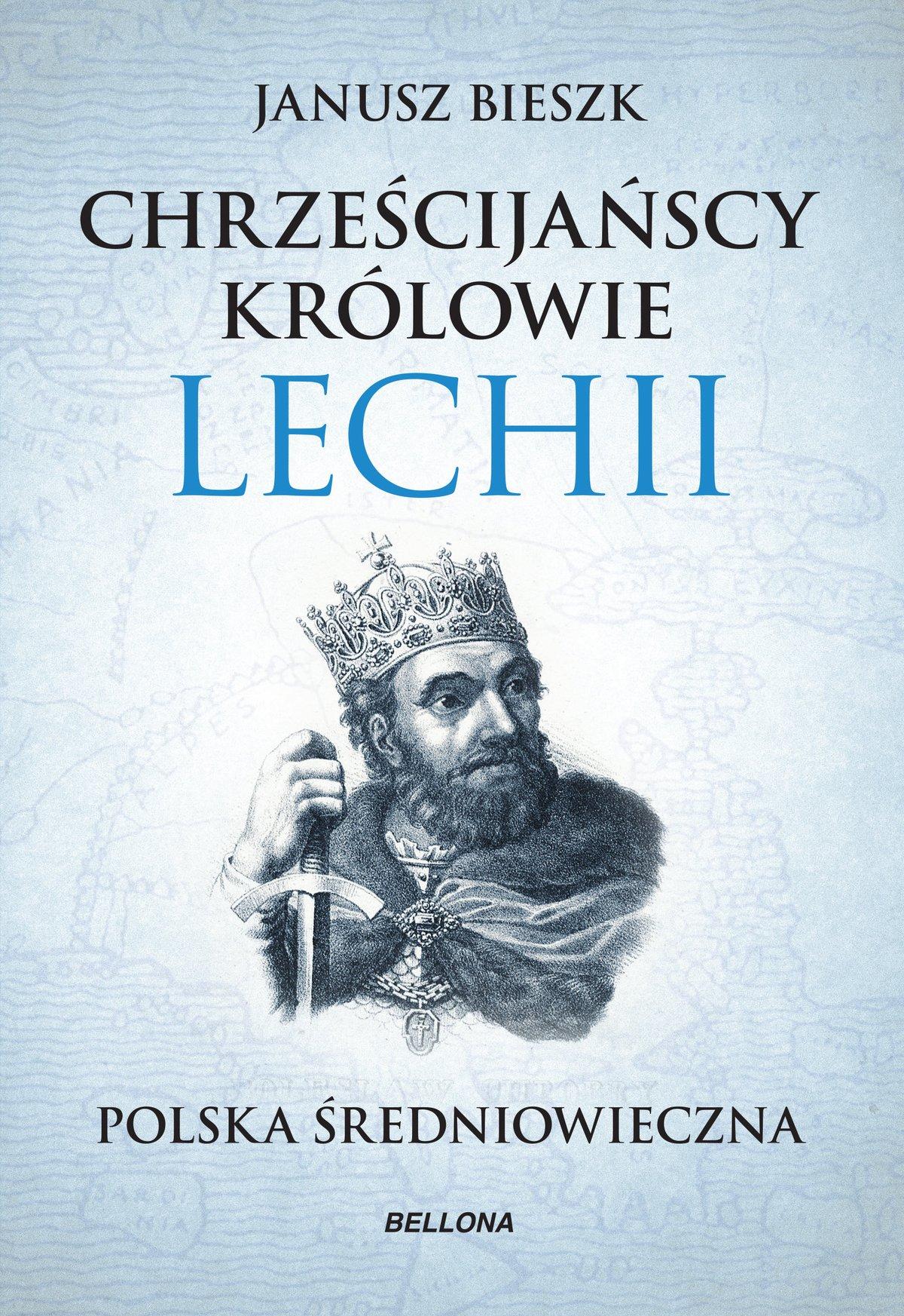 Chrześcijańscy królowie Lechii - Ebook (Książka na Kindle) do pobrania w formacie MOBI