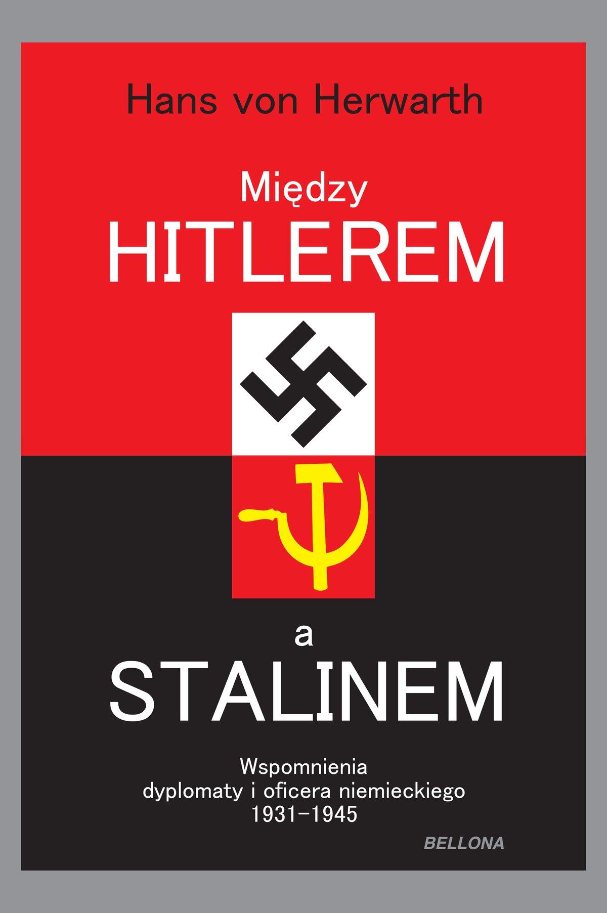 Między Hitlerem a Stalinem. Wspomnienia dyplomaty i oficera niemieckiego 1931-1945 - Ebook (Książka EPUB) do pobrania w formacie EPUB