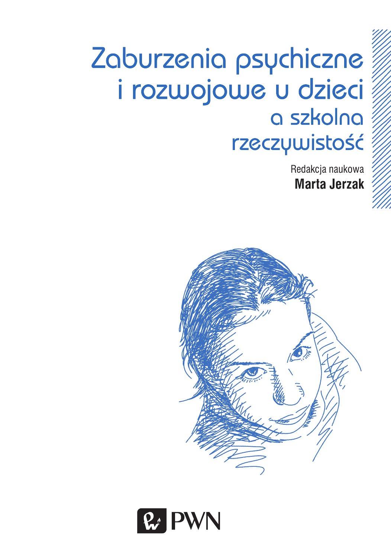 Zaburzenia psychiczne i rozwojowe dzieci a szkolna rzeczywistość - Ebook (Książka EPUB) do pobrania w formacie EPUB