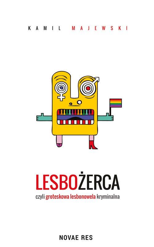Lesbożerca, czyli groteskowa lesbonowela kryminalna - Ebook (Książka EPUB) do pobrania w formacie EPUB