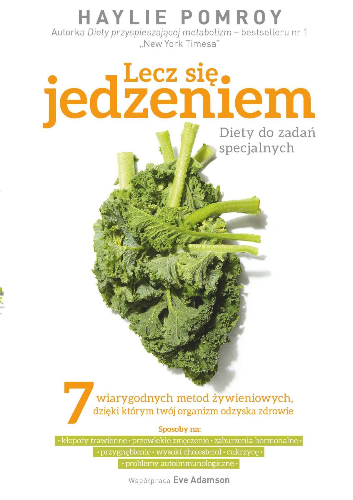 Lecz się jedzeniem. Diety do zadań specjalnych - Ebook (Książka EPUB) do pobrania w formacie EPUB