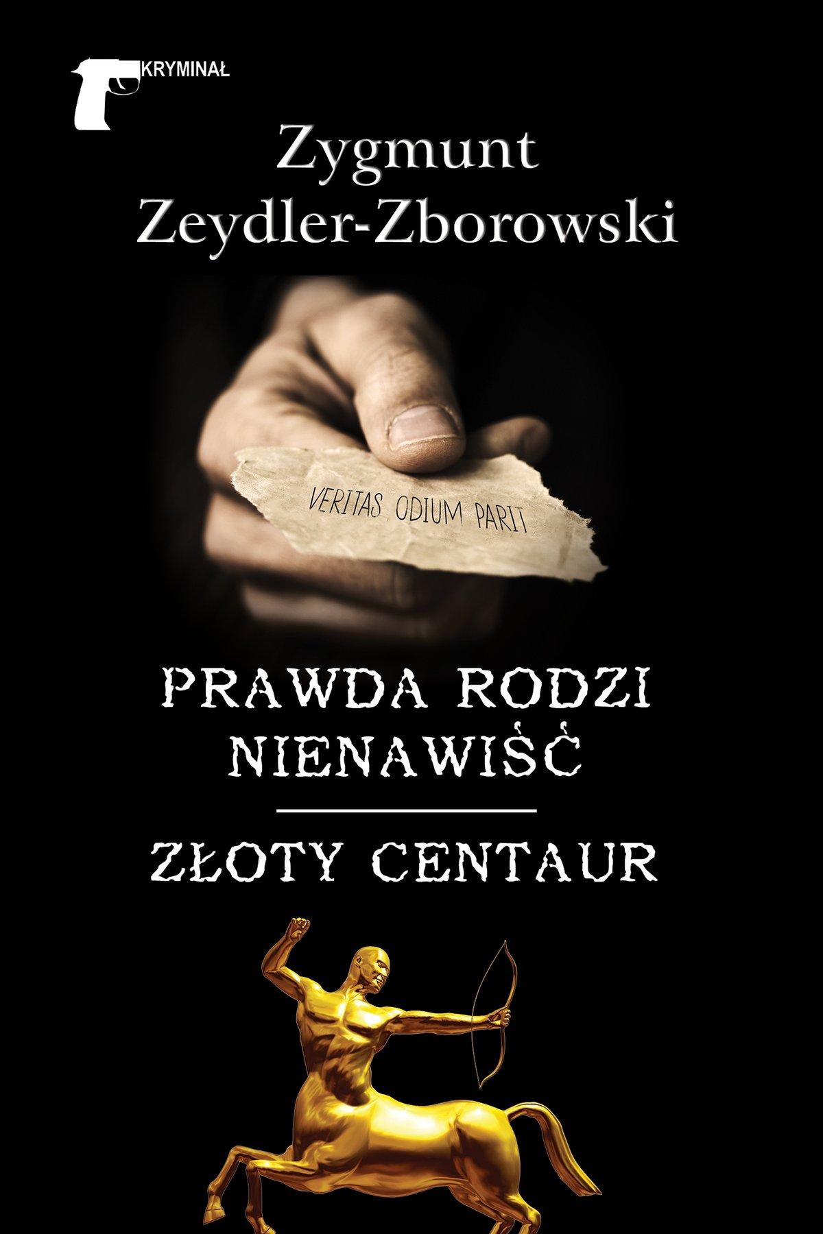 Prawda rodzi nienawiść / Złoty centaur - Ebook (Książka na Kindle) do pobrania w formacie MOBI