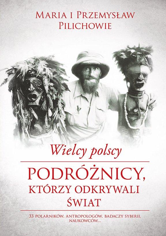 Wielcy polscy podróżnicy, którzy odkrywali świat - Ebook (Książka EPUB) do pobrania w formacie EPUB
