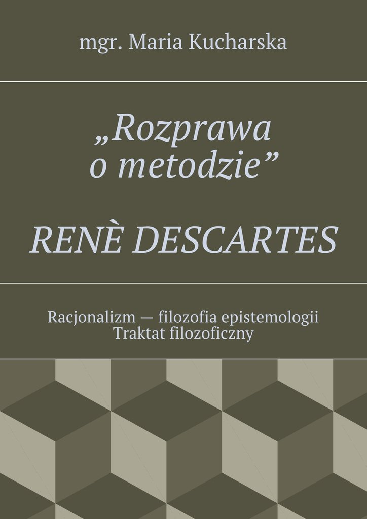 """""""Rozprawa ometodzie""""RENÈ DESCARTES - Ebook (Książka EPUB) do pobrania w formacie EPUB"""