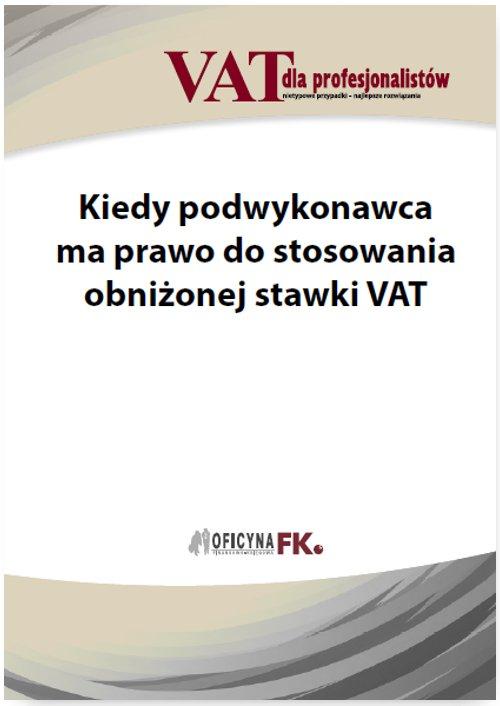 Kiedy podwykonawca ma prawo do stosowania obniżonej stawki VAT - Ebook (Książka PDF) do pobrania w formacie PDF