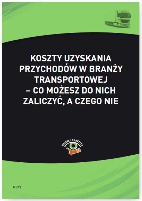 Koszty uzyskania przychodów w branży transportowej - co możesz do nich zaliczyć, a czego nie - Ebook (Książka PDF) do pobrania w formacie PDF