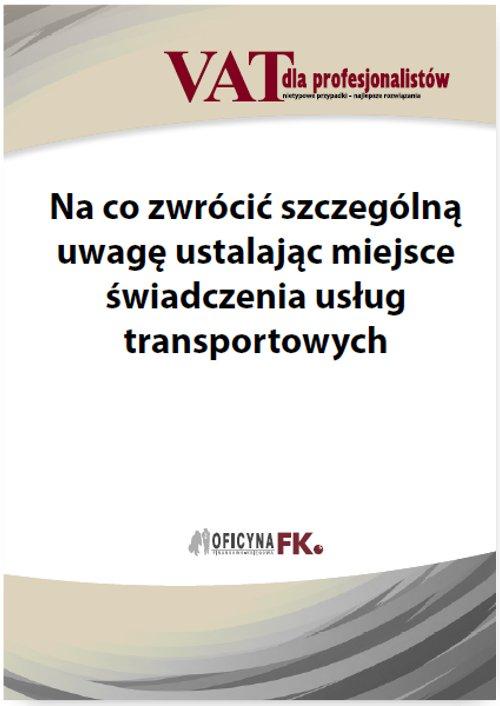 Na co zwrócić szczególną uwagę ustalając miejsce świadczenia usług transportowych - Ebook (Książka PDF) do pobrania w formacie PDF