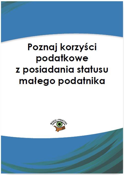 Poznaj korzyści podatkowe z posiadania statusu małego podatnika - Ebook (Książka PDF) do pobrania w formacie PDF
