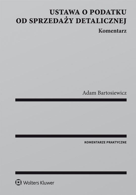 Ustawa o podatku od sprzedaży detalicznej. Komentarz - Ebook (Książka PDF) do pobrania w formacie PDF