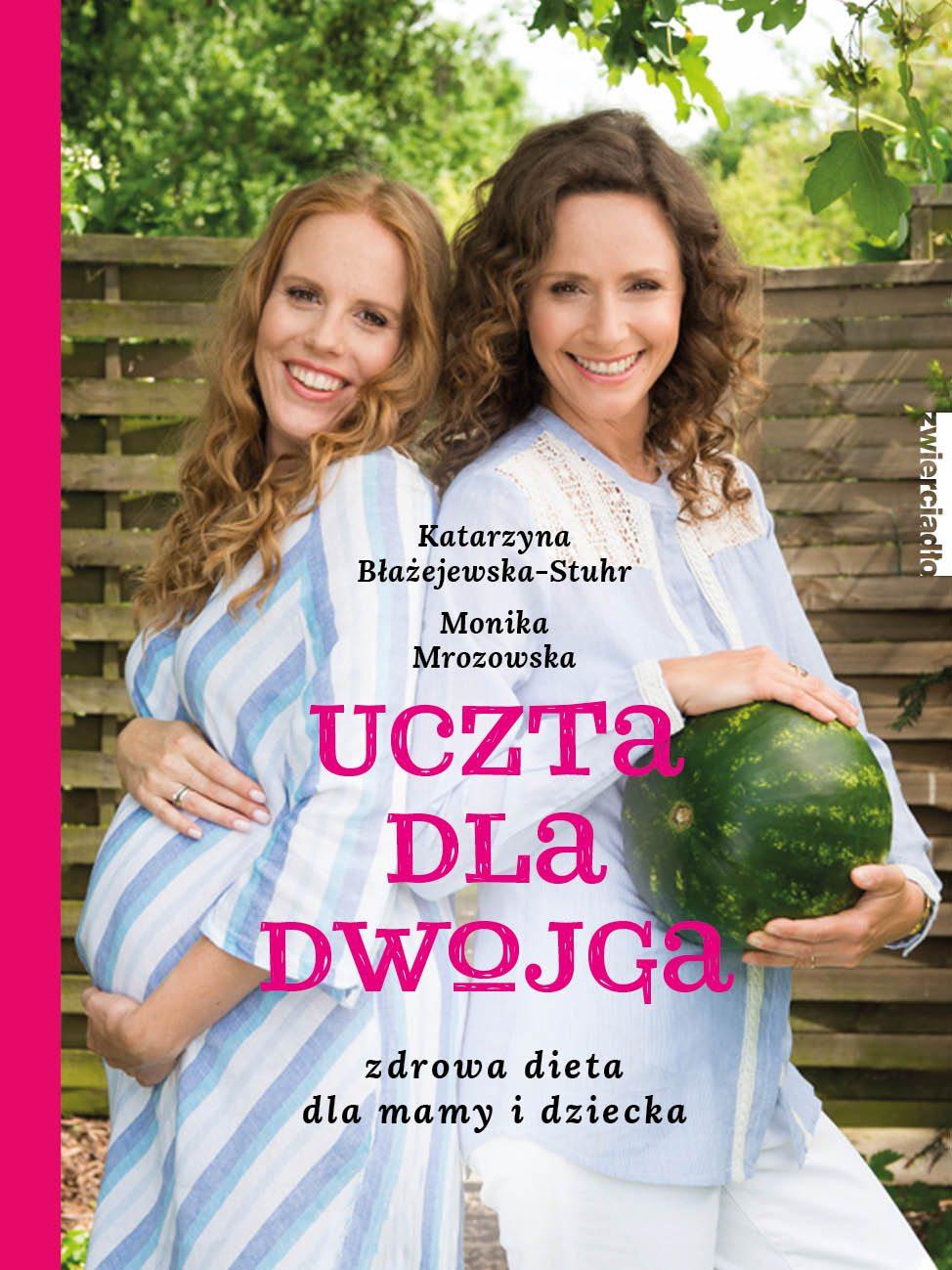 Uczta dla dwojga. Zdrowa dieta dla mamy i dziecka - Ebook (Książka na Kindle) do pobrania w formacie MOBI