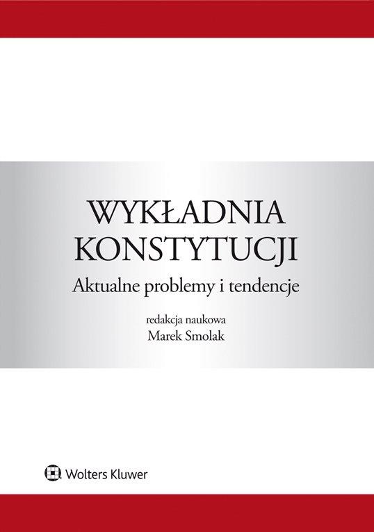 Wykładnia konstytucji. Aktualne problemy i tendencje - Ebook (Książka EPUB) do pobrania w formacie EPUB