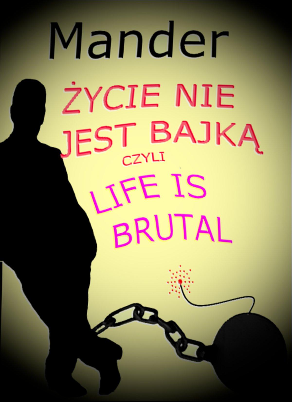 Życie nie jest bajką czyli Life is brutal - Ebook (Książka PDF) do pobrania w formacie PDF