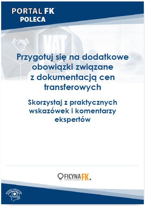 Przygotuj się na dodatkowe obowiązki związane z dokumentacją cen transferowych. Skorzystaj z praktycznych wskazówek i komentarzy ekspertów - Ebook (Książka PDF) do pobrania w formacie PDF