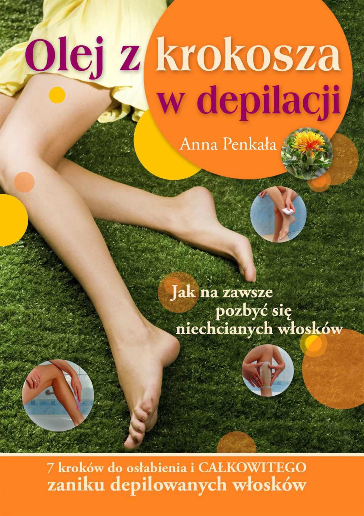 Olej z krokosza w depilacji - Ebook (Książka PDF) do pobrania w formacie PDF