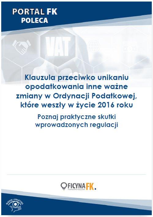 Klauzula przeciwko unikaniu opodatkowania inne ważne zmiany w Ordynacji Podatkowej, które weszły w życie 2016 roku - Ebook (Książka PDF) do pobrania w formacie PDF