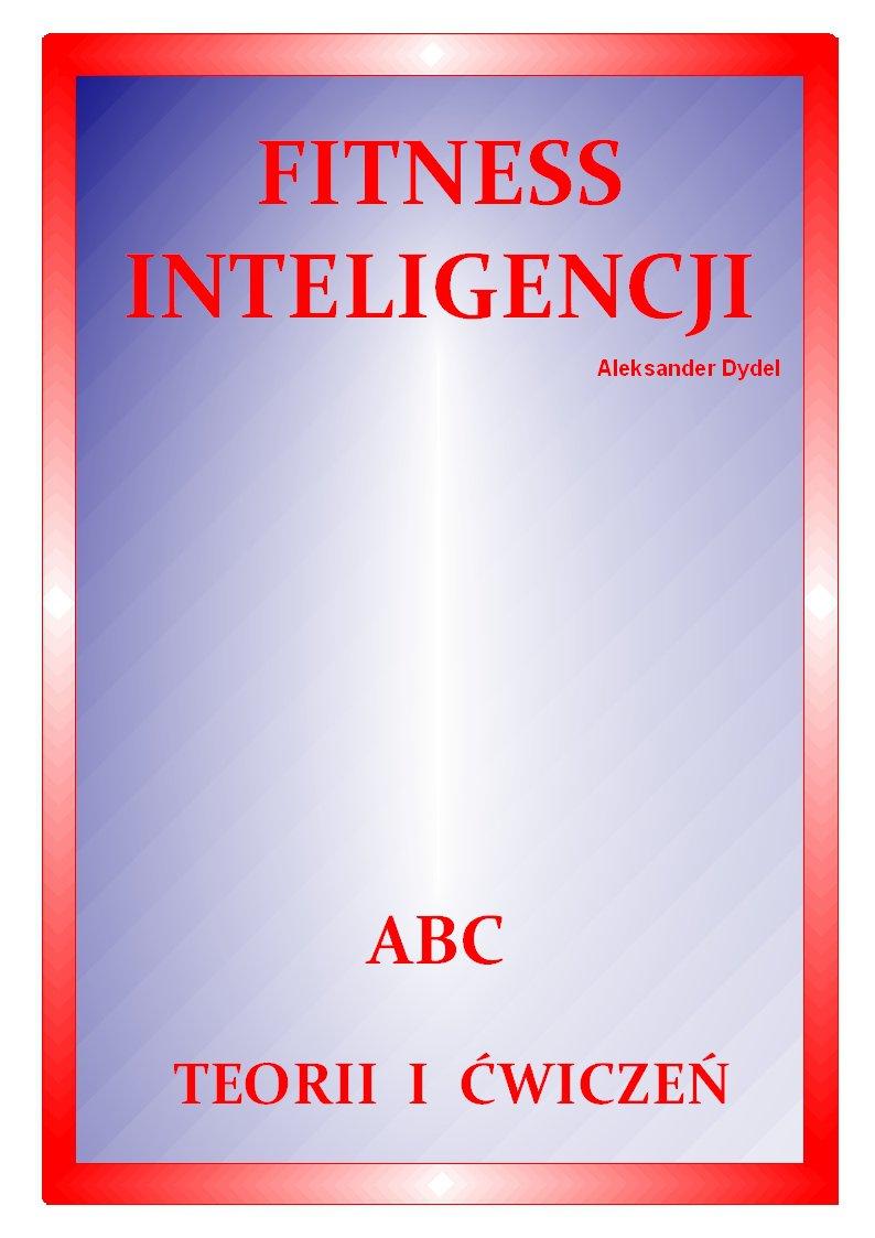 Fitness inteligencji. ABC teorii i ćwiczeń - Ebook (Książka PDF) do pobrania w formacie PDF