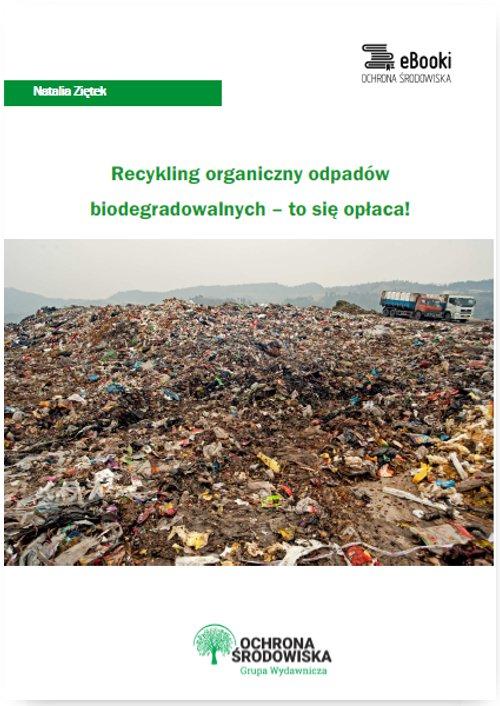 Recykling organiczny odpadów biodegradowalnych – to się opłaca! - Ebook (Książka PDF) do pobrania w formacie PDF