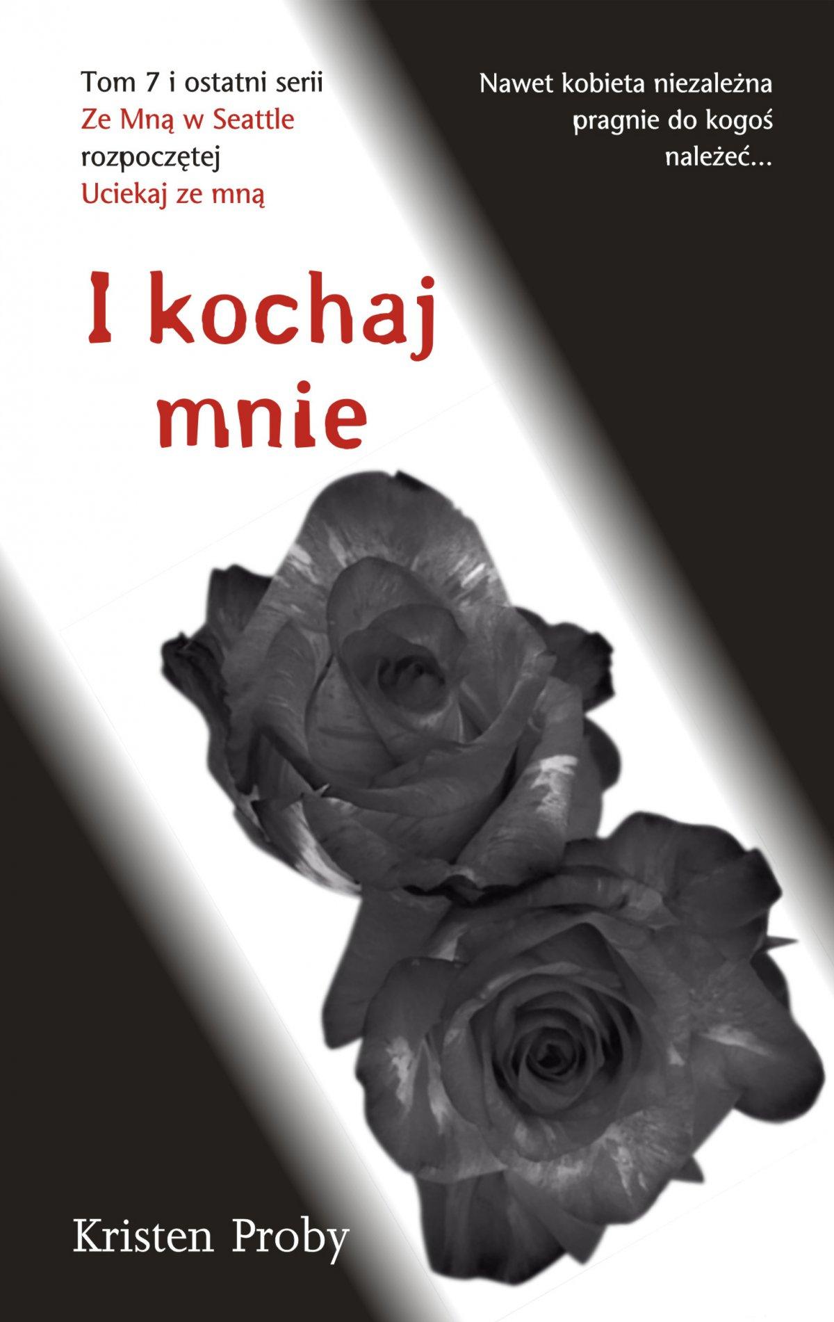 I kochaj mnie - Ebook (Książka na Kindle) do pobrania w formacie MOBI