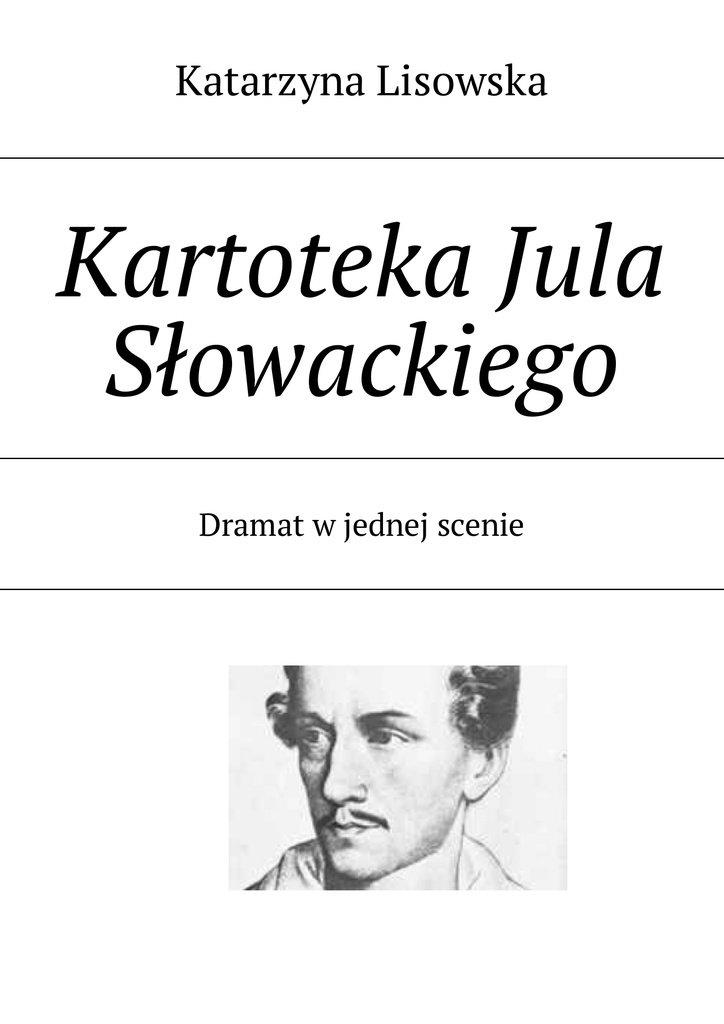 Kartoteka Jula Słowackiego - Ebook (Książka na Kindle) do pobrania w formacie MOBI