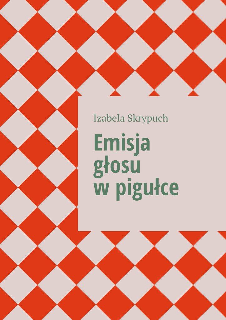Emisja głosu wpigułce - Ebook (Książka EPUB) do pobrania w formacie EPUB