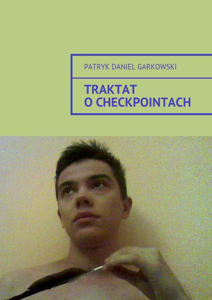 Traktat ocheckpointach - Ebook (Książka na Kindle) do pobrania w formacie MOBI