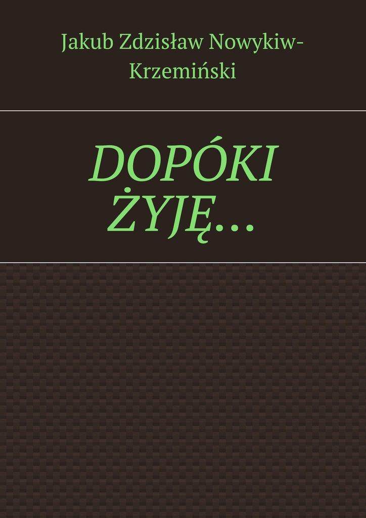 DOPÓKI ŻYJĘ… - Ebook (Książka EPUB) do pobrania w formacie EPUB