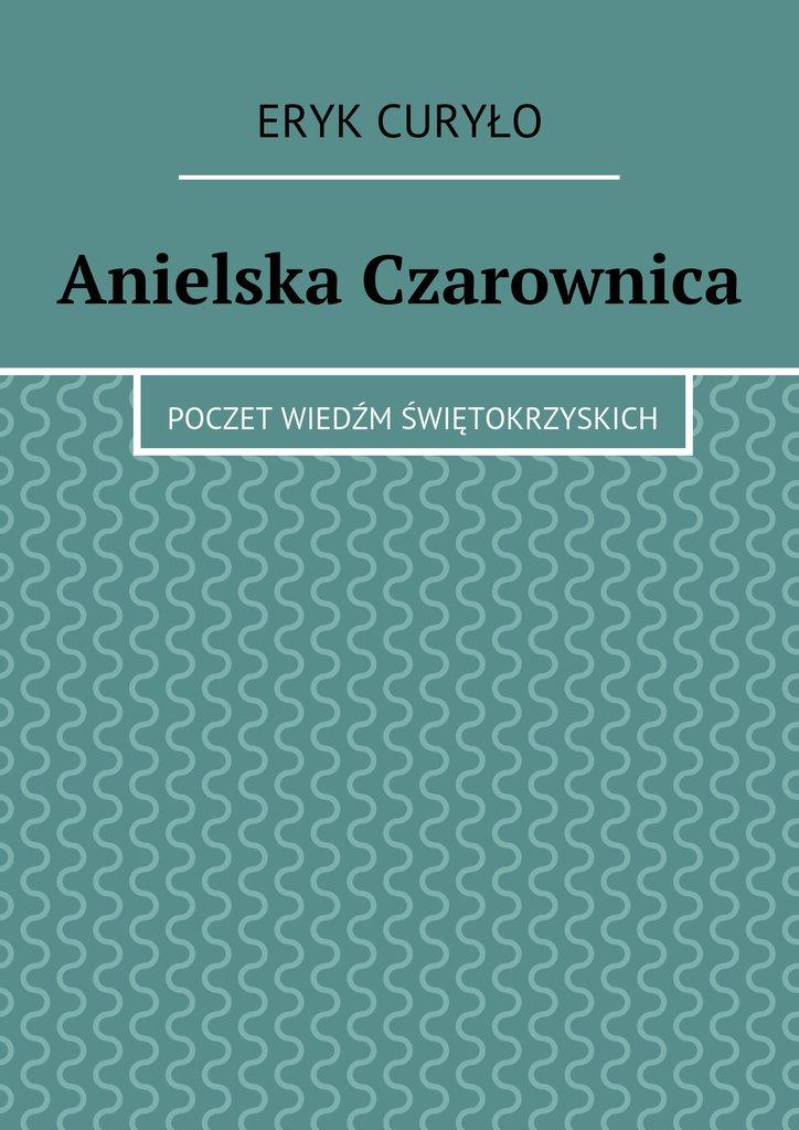 Anielska Czarownica - Ebook (Książka na Kindle) do pobrania w formacie MOBI