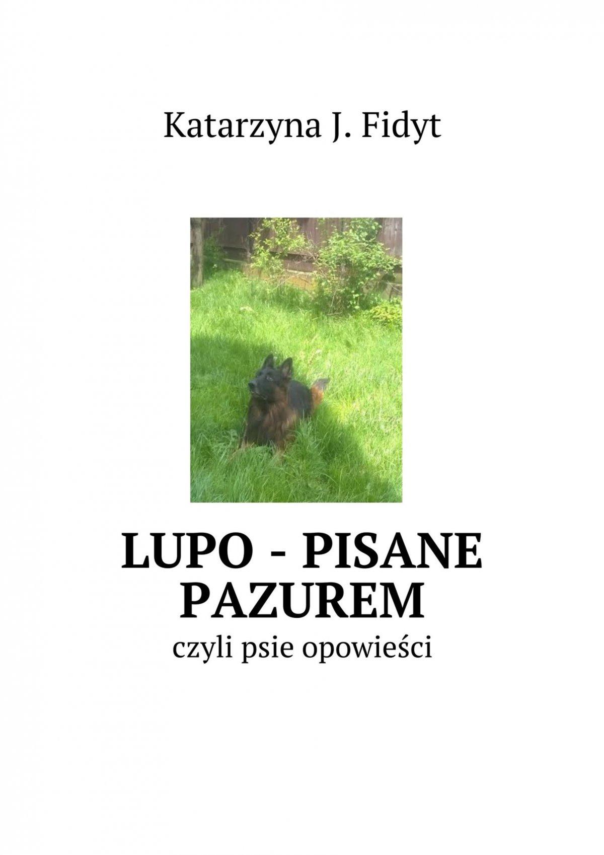 Lupo - pisane pazurem - Ebook (Książka na Kindle) do pobrania w formacie MOBI