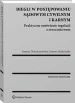 Biegli w postępowaniu sądowym cywilnym i karnym. Praktyczne omówienie regulacji z orzecznictwem - Ebook (Książka PDF) do pobrania w formacie PDF