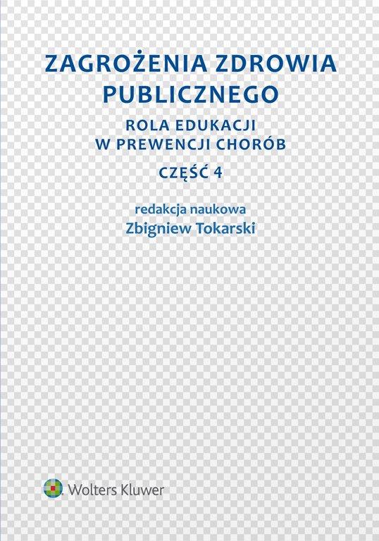 Zagrożenia zdrowia publicznego. Część 4. Rola edukacji w prewencji chorób - Ebook (Książka PDF) do pobrania w formacie PDF