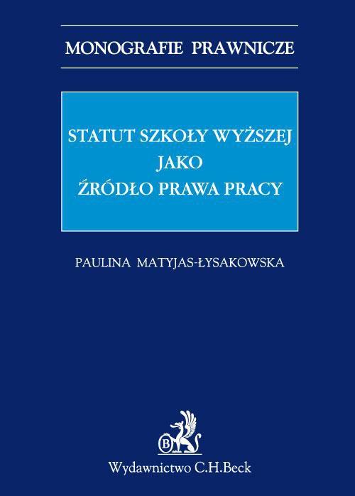 Statut szkoły wyższej jako źródło prawa pracy - Ebook (Książka PDF) do pobrania w formacie PDF