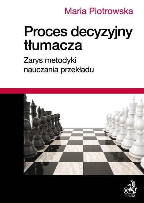 Proces decyzyjny tłumacza. Zarys metodyki nauczania przekładu - Ebook (Książka PDF) do pobrania w formacie PDF