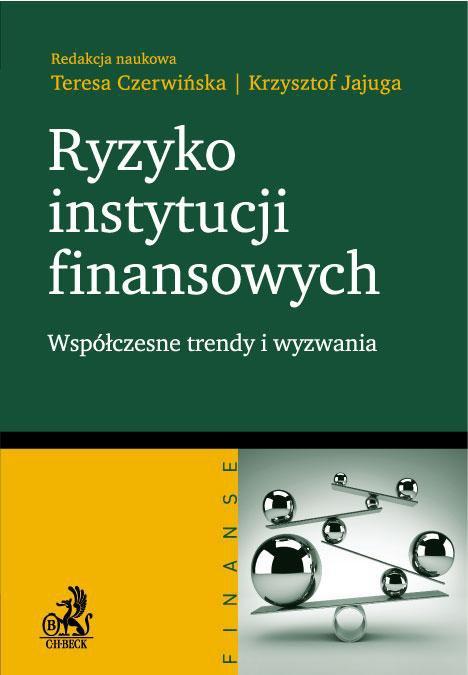 Ryzyko instytucji finansowych - współczesne trendy i wyzwania - Ebook (Książka PDF) do pobrania w formacie PDF