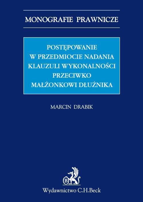Postępowanie w przedmiocie nadania klauzuli wykonalności przeciwko małżonkowi dłużnika - Ebook (Książka PDF) do pobrania w formacie PDF