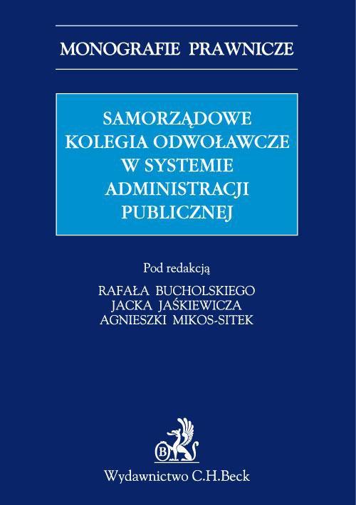 Samorządowe kolegia odwoławcze w systemie administracji publicznej - Ebook (Książka PDF) do pobrania w formacie PDF