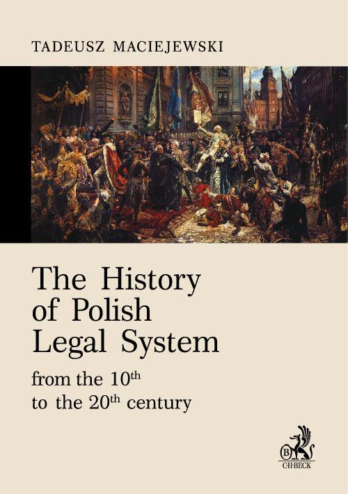 The History of Polish Legal System from the 10th to the 20th century - Ebook (Książka PDF) do pobrania w formacie PDF