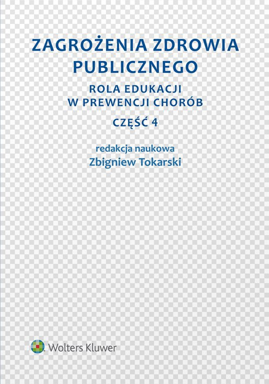 Zagrożenia zdrowia publicznego. Część 4. Rola edukacji w prewencji chorób - Ebook (Książka EPUB) do pobrania w formacie EPUB
