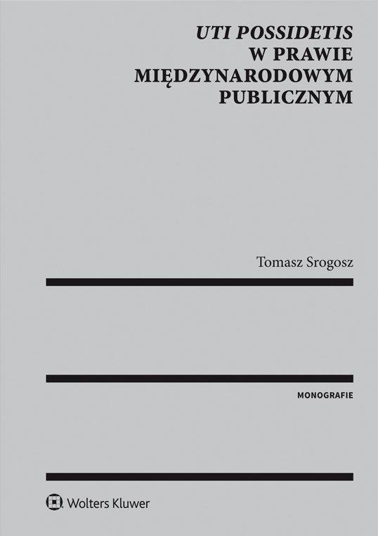 Uti possidetis w prawie międzynarodowym publicznym - Ebook (Książka PDF) do pobrania w formacie PDF