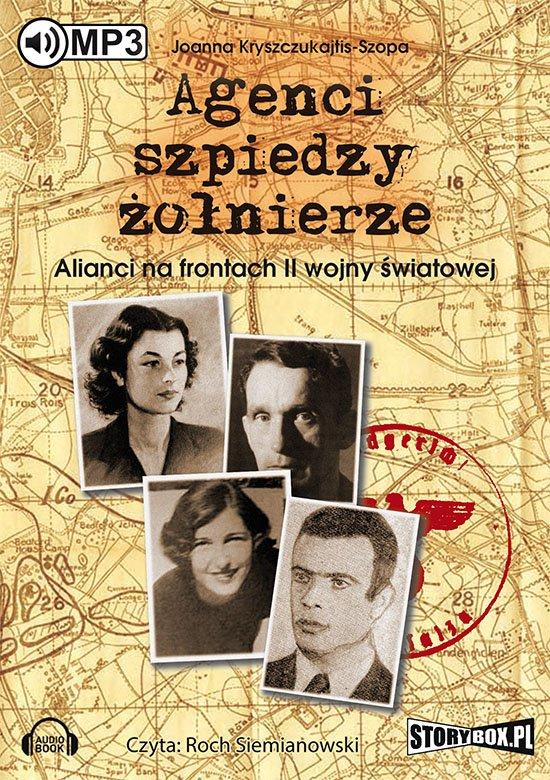 Agenci, szpiedzy, żołnierze. Alianci na frontach II wojny światowej - Audiobook (Książka audio MP3) do pobrania w całości w archiwum ZIP
