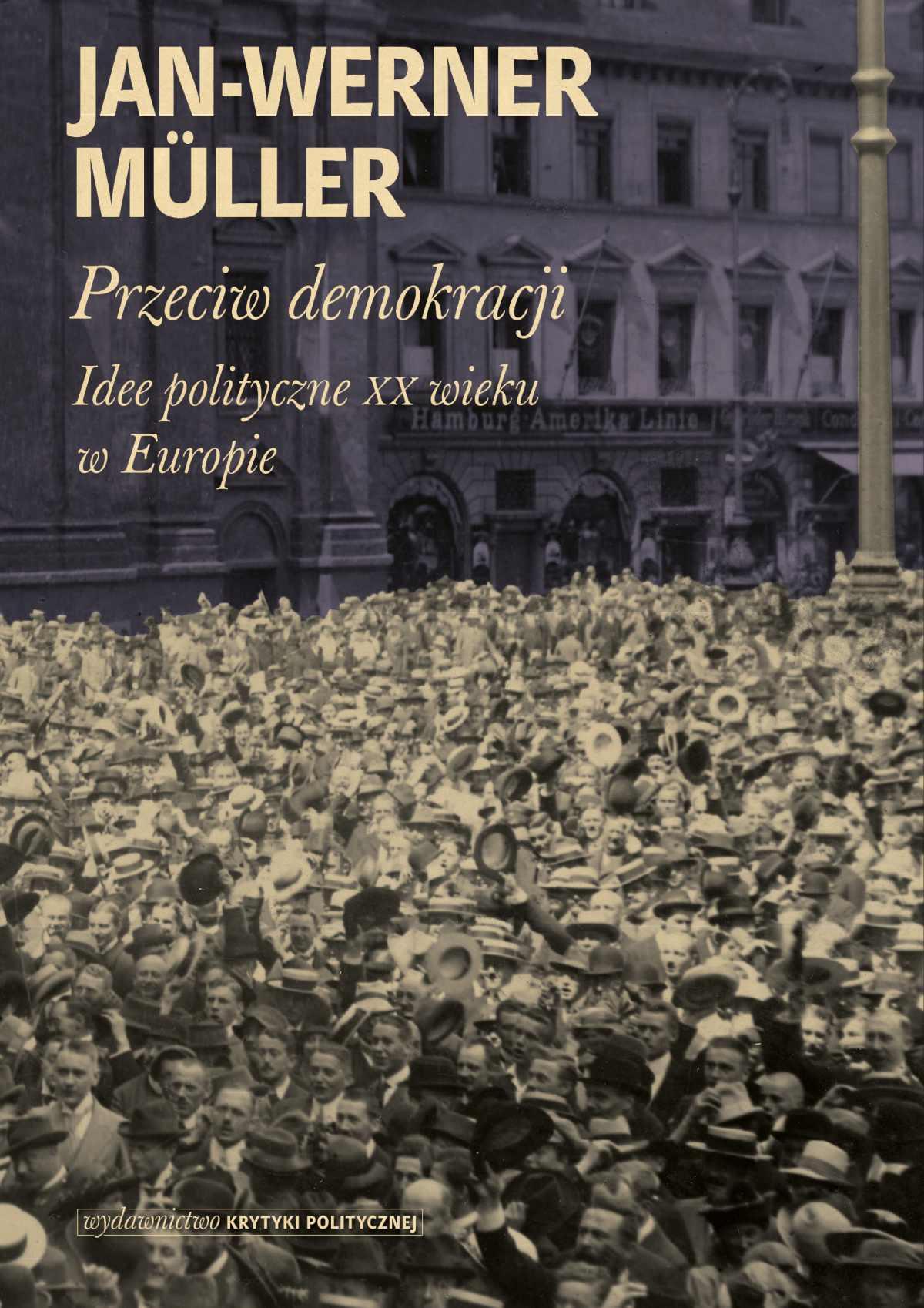 Przeciw demokracji. Idee polityczne XX wieku w Europie - Ebook (Książka EPUB) do pobrania w formacie EPUB