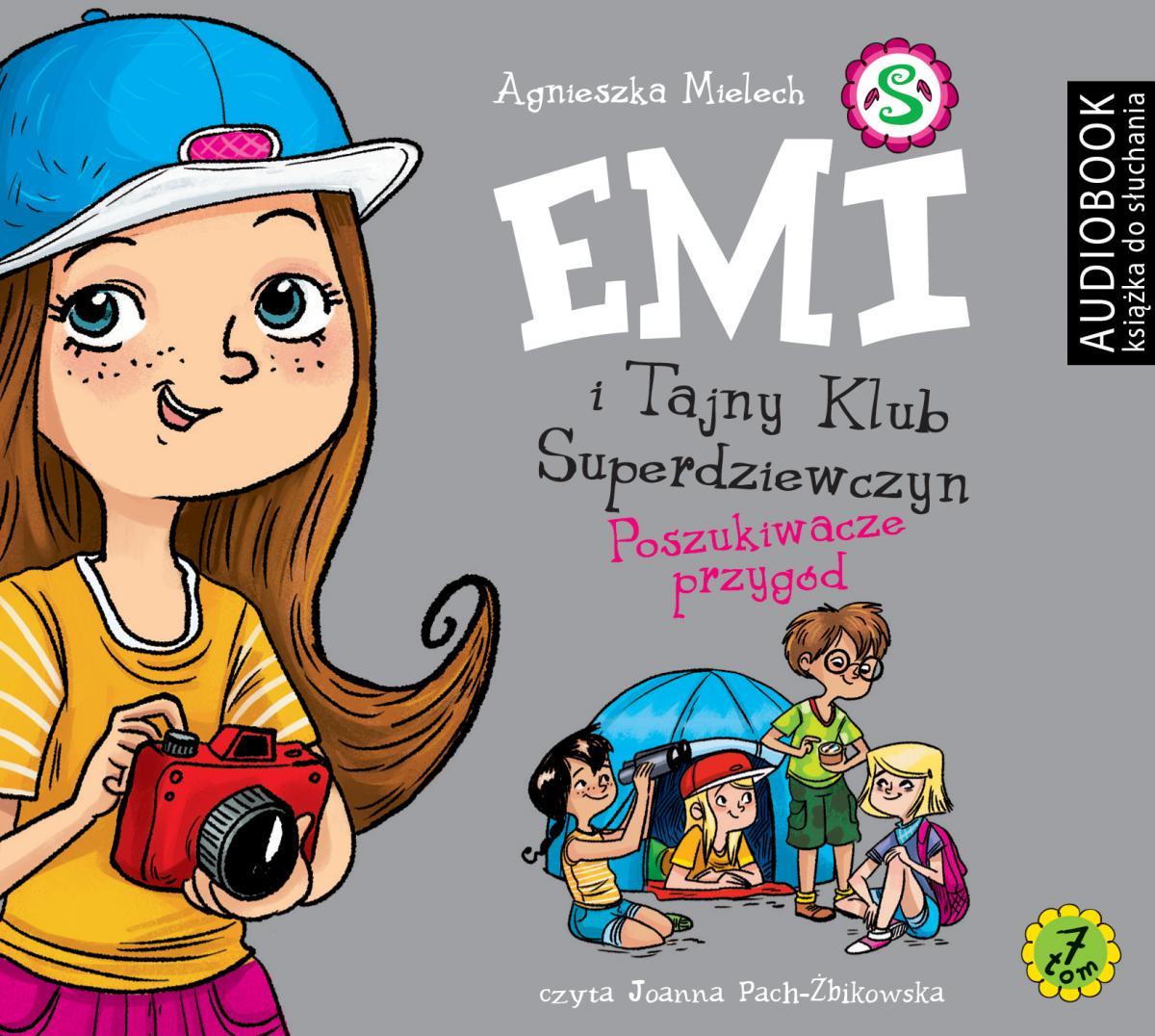 Emi i Tajny Klub Superdziewczyn. Tom 7. Poszukiwacze przygód - Audiobook (Książka audio MP3) do pobrania w całości w archiwum ZIP